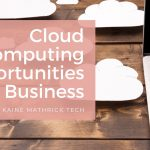 Cloud Computing Opportunities For Business
